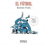 bastien-vives-el-futbol-portada16x16