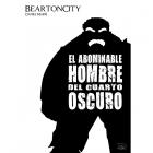 Beartoncity. El abominable hombre del cuarto oscuro