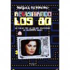 Revisitando los 80. Un viaje por la mejor televisión de nuestras vidas