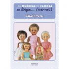 Las muñecas de Famosa se dirigen (1957-1969)