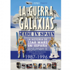 LA GUERRA DE LAS GALAXIAS MADE IN SPAIN. La historia de Star Wars en España Volumen II.