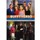 Buffyverso. El mundo de Buffy y Angel. Volumen I.