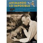 ANIMANDO LO IMPOSIBLE. Los orígenes de la animación stop-motion (1899-1945).