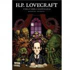 Lovecraft. Vida y obra ilustradas.