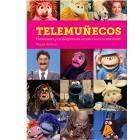 Telemuñecos. Marionetas y muñegotes de la historia de la televisión.